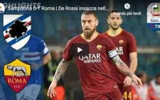 Serie A: sampdoria roma video gol calcio