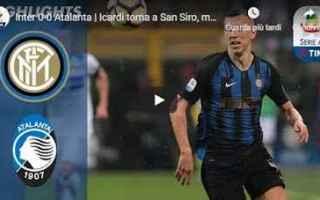 Serie A: inter atalanta video gol calcio