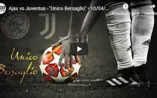 Champions League: ajax juventus video calcio champions