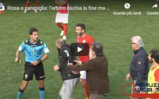 Serie minori: video rissa partita calcio sport