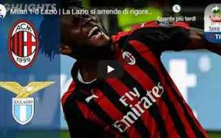 Serie A: milan lazio video gol calcio