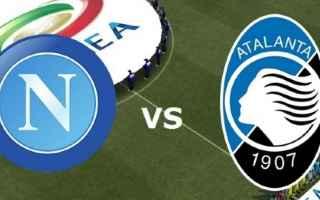 Serie A: napoli  atalanta  diretta