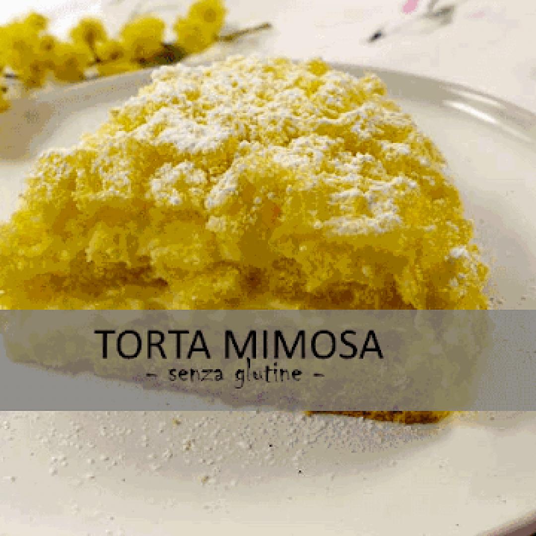 torta mimosa  celiachia  aic  senza glutine  ricetta