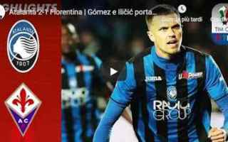 Coppa Italia: atalanta fiorentina video calcio gol