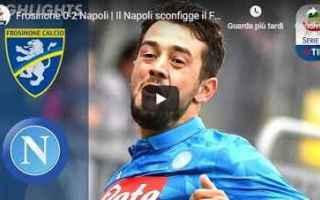 Serie A: frosinone napoli video calcio gol