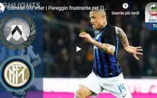 Serie A: udinese inter video gol calcio