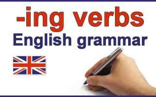 Scuola: La Forma di Durata -ing form - Come si Dice in Inglese