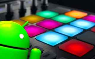 Tecnologie: drum pads android dj musica apps