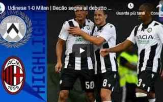 Serie A: udinese milan video gol calcio