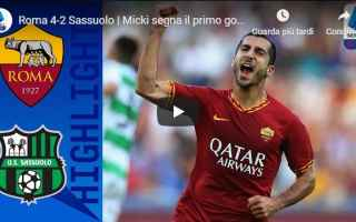 roma sassuolo video gol calcio