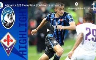 atalanta fiorentina video calcio gol